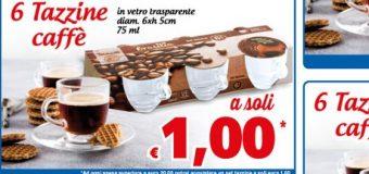 Promozione supermercati MD: 6 tazzine a 1 euro