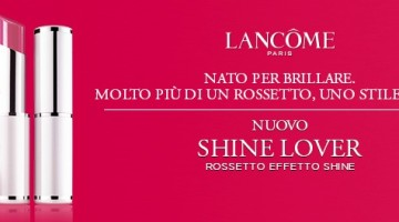 Campione omaggio Lancome Shine Lover