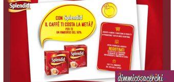 Promozione Caffè Splendid: ti ripaga la metà!